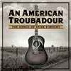 An American Troubadour: Songs Of Steve Forbert