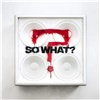 So what (Limited edition)