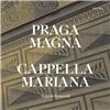Praga Rosa Bohemiae - Music of Renaissance Prague - Cappella Marianna