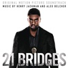 21 Bridges - Music by Henry Jackman & Alex Belcher