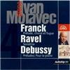 Ivan Moravec - Franck & Ravel & Debussy - Piano Music