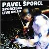 Pavel Šporcl - Sporcelain live on air